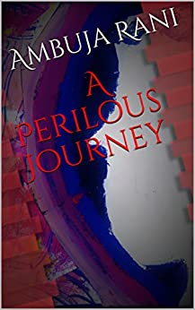 A Perilous Journey by [Rani, Ambuja]