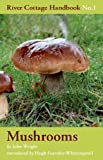 Mushrooms: River Cottage Handbook No.1