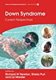 Down Syndrome: Current Perspectives (Clinics in Developmental Medicine)