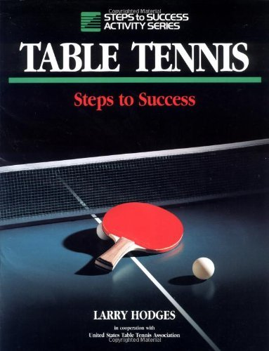 Table Tennis: Steps to Success by Larry Hodges (1993-03-30)