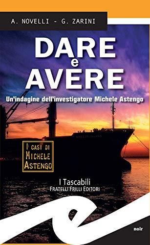 Dare e Avere: Un'indagine dell'investigatore MIchele Astengo di [Andrea Novelli, Gianpaolo Zarini]