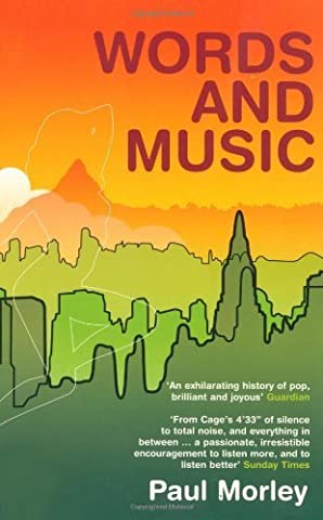 Words and Music: A History of Pop in the Shape of a City by Morley, Paul (2004) Paperback