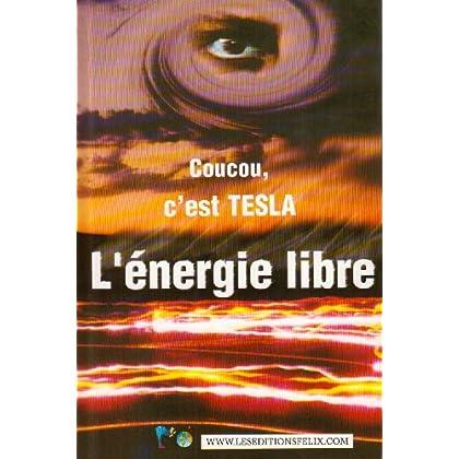 Coucou, c'est Tesla L'energie libre