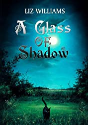 A Glass of Shadow