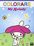 Colorare. My Melody. Ediz. illustrata