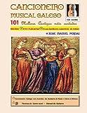 Cancionero Musical Gallego: 101 Cantigas galegas máis cantadas da historia
