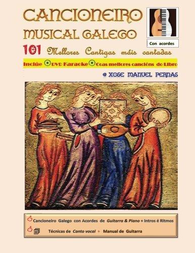 Cancionero Musical Gallego: 101 Cantigas galegas máis cantadas da historia por Xose Manuel R. Piernas