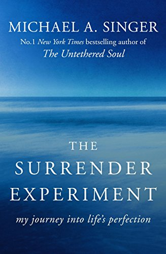 The Surrender Experiment: My Journey into Life's Perfection (English Edition) por Michael A. Singer