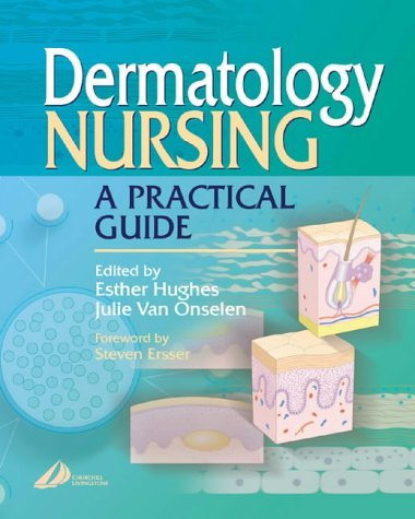 Dermatology Nursing: A Practical Guide by Esther Hughes BN RGN RM (2000-12-13)