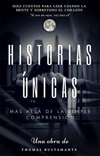 Historias Unicás: Mas allá de la simple comprensión por Thomas Bustamante
