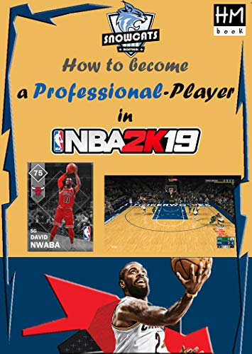 How to become a professional player in NBA 2K19 (English Edition)