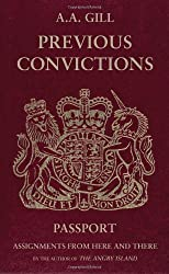 Previous Convictions: Assignments from Here and There by A.A. Gill (2008-06-10)