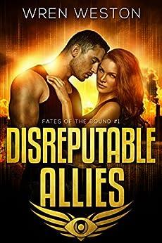 Disreputable Allies (Fates of the Bound Book 1) (English Edition) di [Weston, Wren]