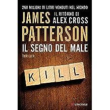 Il segno del male: Un caso di Alex Cross (La Gaja scienza Vol. 1081)