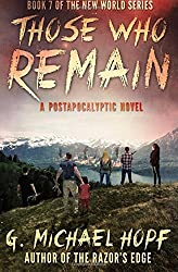 Those Who Remain: A Postapocalyptic Novel: Volume 7 (The New World Series)
