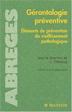 Grontologie prventive : Elments de prvention du vieillissement pathologique