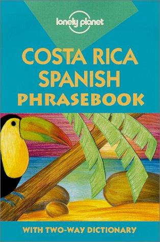Lonely Planet Costa Rica Spanish Phrasebook (Phrasebooks)