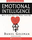 Emotional Intelligence: Why it can matter more than IQ (Thorsons audio)