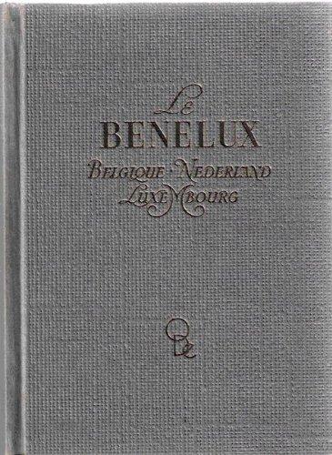 Le benelux. par Doré Sous la Direction de . Ogrizek