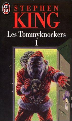Les Tommyknockers, tome 1 par Stephen King
