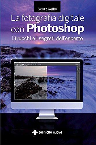la-fotografia-digitale-con-photoshop-i-trucchi-e-i-segreti-dellesperto