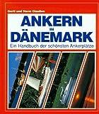 Ankern in Dänemark - Gerti Claußen, Harm Claußen