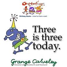Three is three today: Volume 1