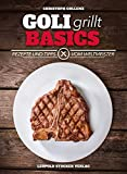 Goli grillt - Basics: Rezepte und Tipps vom Weltmeister