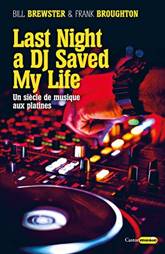 Last night a DJ saved my life (Castor Music) par Bill Brewster