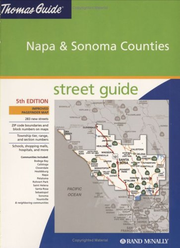 Thomas Guide 2005 Napa & Sonoma Counties Street Guide (Napa and Sonoma Counties Street Guide and Directory)