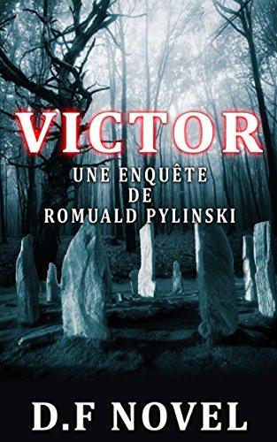 VICTOR - une enquête de Romuald Pylinski - D.F Novel 2016