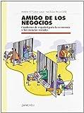 Amigo de los negocios. Cuaderno de español para la economía y las ciencias sociales. Per le Scuole superiori