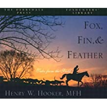Fox, Fin and Feather: Tales from the Field (The Derrydale Press Foxhunters' Library)