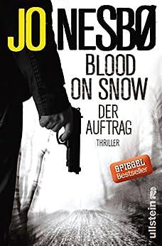 Blood on Snow. Der Auftrag: Thriller von [Nesbø, Jo]