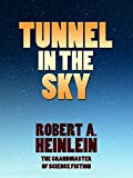 From the author of STARSHIP TROOPERS comes TUNNEL IN THE SKY, the story of a group of students who are dropped on a foreign planet in order to test their survival skills. When the rescue ship doesn't arrive, they must create a new society and learn t...