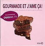 Telecharger Livres Gourmande et j aime ca 100 idees de desserts douceurs et autres petits plaisirs (PDF,EPUB,MOBI) gratuits en Francaise