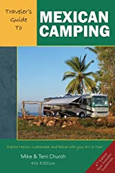 Traveler's Guide to Mexican Camping: Explore Mexico, Guatemala, and Belize with Your RV or Tent (Traveler's Guide to Mexican Camping: Explore Mexico, Guatemala, & Belize with Your RV or Tent)