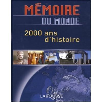 Mémoire du monde : 2000 ans d'histoire