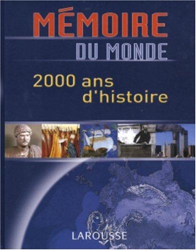 Mémoire du monde : 2000 ans d'histoire par Nadeije Laneyrie-Dagen