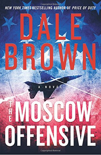 Pdf read the moscow offensive 14 dale brown 5tyf87yiuhg7 full supports all version of your device includes pdf epub and kindle version all books format are mobile friendly read online and download fandeluxe Image collections