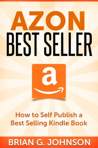 Azon Best Seller: How to Publish a Best Selling Kindle Book (English...