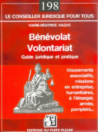 Bénévolat Volontariat : Guide juridique et pratique par Marie-Béatrice Mazuc