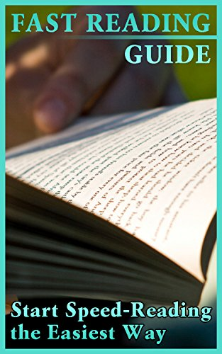 Fast Reading Guide: Start Speed-Reading the Easiest Way: (Speed Reading, Easy Speed Reading) (English - Verbesserung-guide