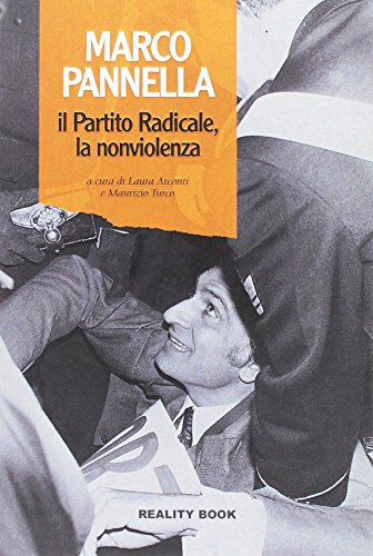 Marco Pannella, il Partito Radicale, la nonviolenza (Reference)