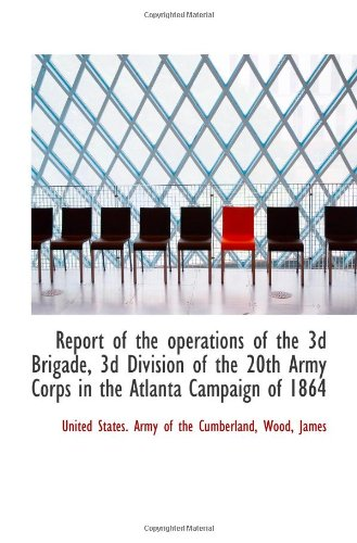 Report of the operations of the 3d Brigade, 3d Division of the 20th Army Corps in the Atlanta Campai