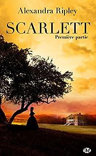 Scarlett, tome 1 par Alexandra Ripley