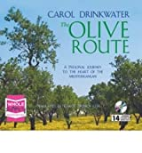 [(The Olive Route)] [Author: Carol Drinkwater] published on (August, 2007)