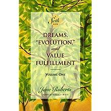 "Dreams, ""Evolution"", and Value Fulfillment: A Seth Book"