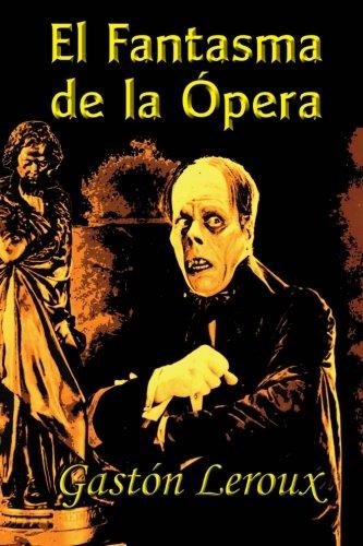 El Fantasma de la Ópera por Gastón Leroux