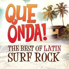 Qu� Onda! The Best of Latin Surf Rock